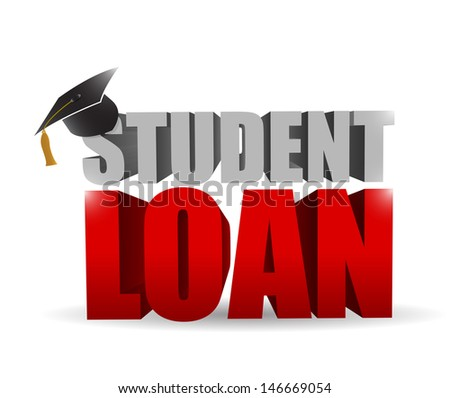 student loan sign illustration design over a white background - stock photo