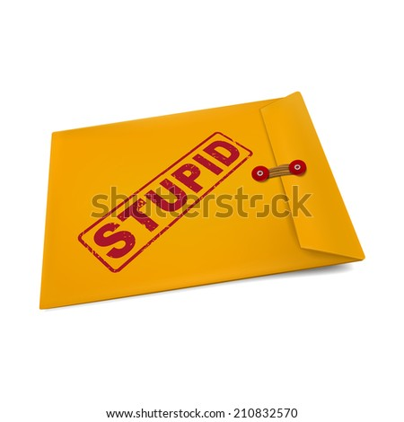 stupid stamp on manila envelope isolated on white - stock photo