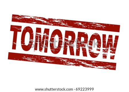 Stylized red stamp showing the term tomorrow. All on white background.
