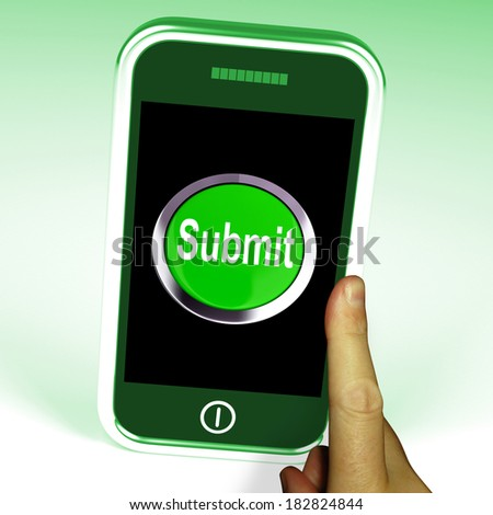 Submit Smartphone Meaning Submitting On Entering Online