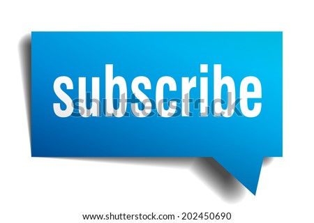 Subscribe blue 3d realistic paper speech bubble isolated on white - stock photo