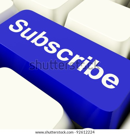 Subscribe Computer Key In Blue Showing Regstration And Memberships - stock photo