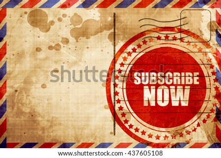 subscribe now, red grunge stamp on an airmail background - stock photo