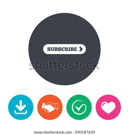 Subscribe with arrow sign icon. Membership symbol. Website navigation. Download arrow, handshake, tick and heart. Flat circle buttons. - stock photo