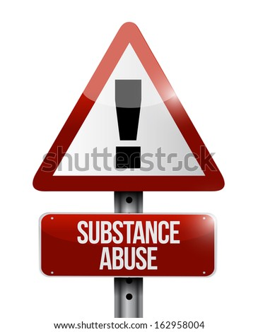substance abuse warning road sign illustration design over white - stock photo