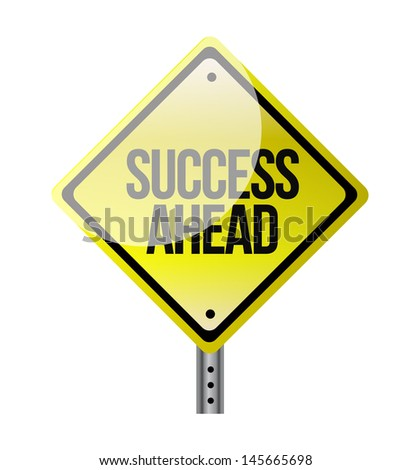 success ahead yellow road sign illustration design over white - stock photo