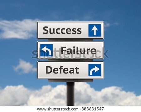 Success, failure and defeat signs with three directions arrows