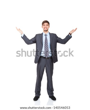 Successful excited business man happy smile hold wide open palm gesture, handsome young businessman with raised hands arms, full length isolated over white background