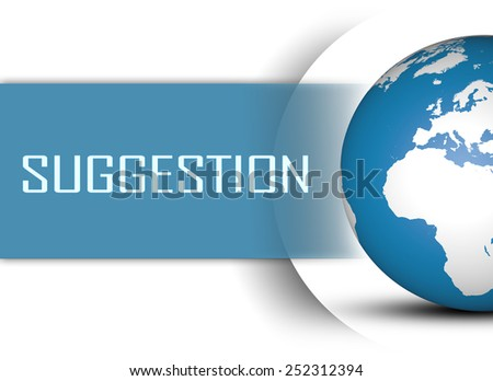 Suggestion concept with globe on white background