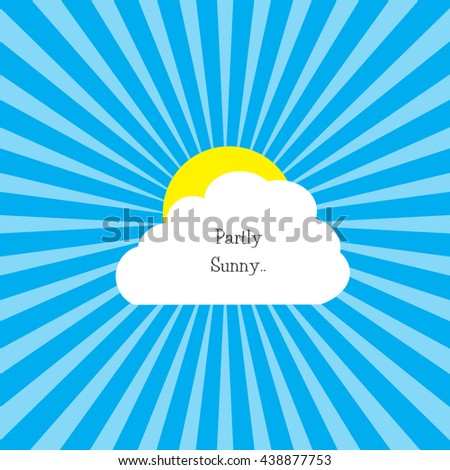 Sun and Cloud - Partly Sunny..