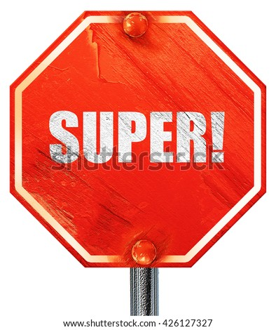 super!, 3D rendering, a red stop sign
