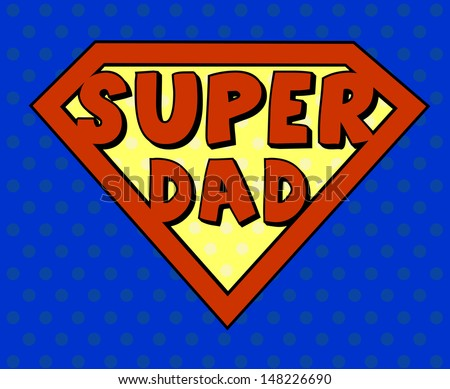 Super dad shield in pop art style - stock photo