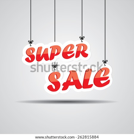 Super Sale Sign Hanging On Gray Background. - stock photo