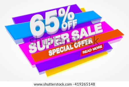 SUPER SALE SPECIAL OFFER 65 % OFF READ MORE word on white background illustration 3D rendering