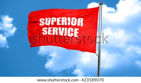 superior service, 3D rendering, a red waving flag - stock photo