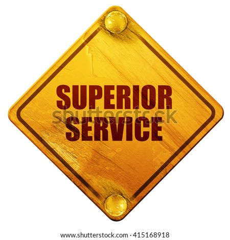 superior service, 3D rendering, isolated grunge yellow road sign - stock photo
