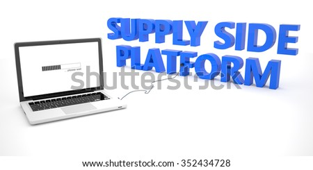 Supply Side Platform - laptop notebook computer connected to a word on white background. 3d render illustration.