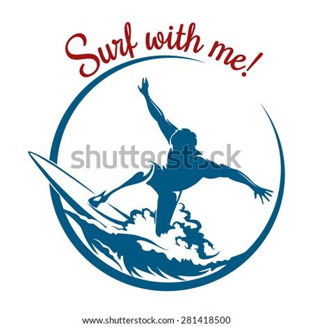 Surf logo or emblem design. Surfer rides on a wave and lettering Surf with me. Isolated on white background. Only free font used. - stock photo