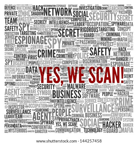 """SURVEILLANCE   """"YES, WE SCAN"""" - stock photo"""