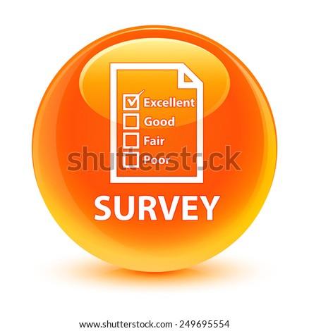 Survey glassy orange button - stock photo