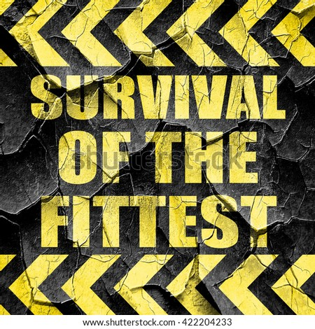concept essay survival of the fittest Natural selection, a concept first theorized by charles darwin, is the adjustment of genes throughout generations based on factors that help it survivesometimes this is survival of the fittest or the organisms that are better suited to the environment in other ways natural selection examples.