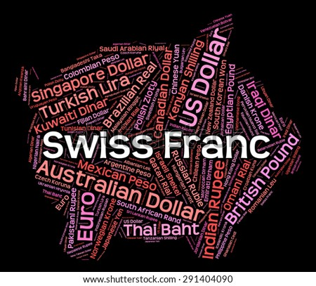 Swiss Franc Meaning Foreign Currency And Currencies - stock photo