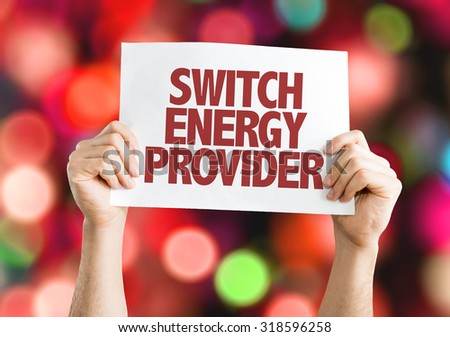 Switch Energy Provider placard with bokeh background - stock photo
