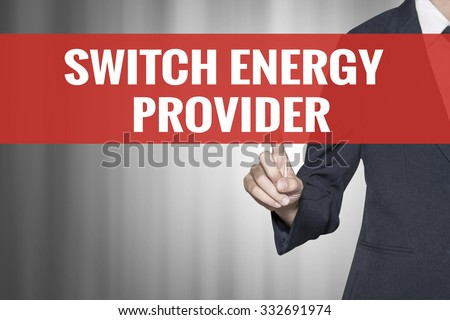 Switch Energy Provider word on virtual screen push by business woman red tab - stock photo