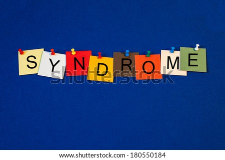 Syndrome, sign series for medicine, science, psychology and psychiatry. - stock photo