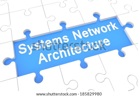 Systems Network Architecture - puzzle 3d render illustration with word on blue background - stock photo
