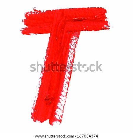 T - Red handwritten  letters on white  background. Acrylic  colors.