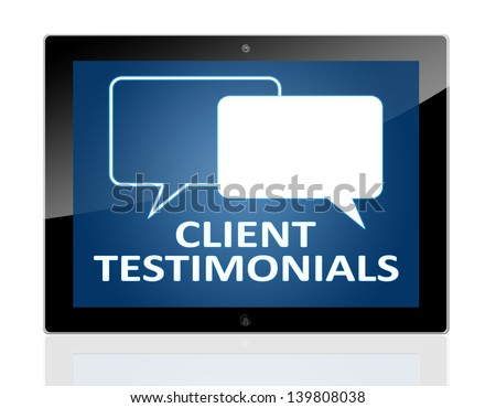 Tablet PC with chat symbols and words client testimonials on blue background - isolated on white background - stock photo