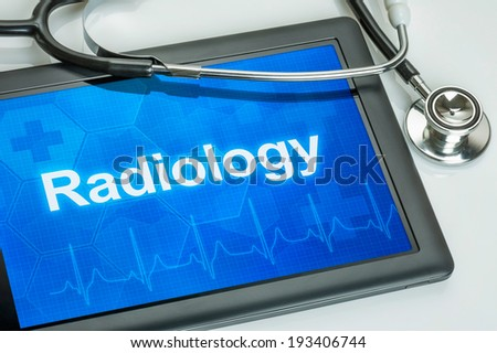 Tablet with the medical specialty Radiology on the display - stock photo