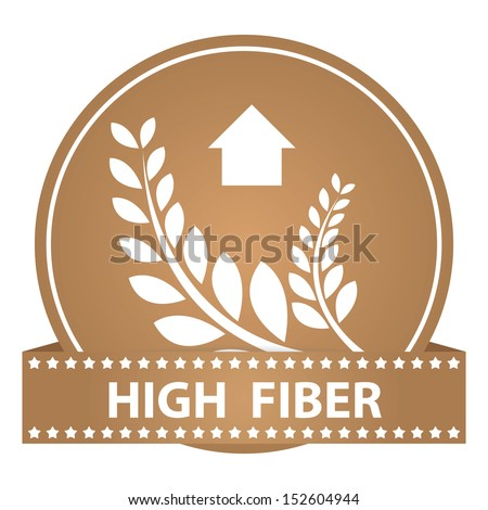 Tag, Sticker or Badge For Healthy, Weight Loss, Diet or Fitness Product Present By High Fiber Sign on Brown Glossy Badge With Brown High Fiber Label Isolated on White Background