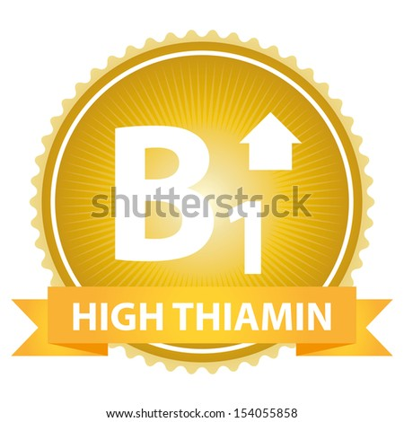 Tag, Sticker or Badge For Healthy, Weight Loss, Diet or Fitness Product Present By Orange High Thiamin Ribbon on Golden Badge With High Vitamin B1 Sign Isolated on White Background