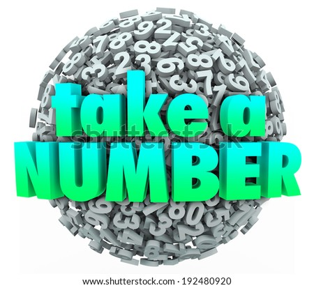 Take a Number words waiting patiently your turn line queue - stock photo