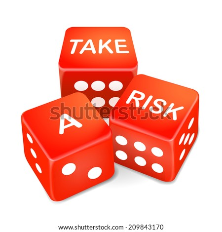 take a risk words on three red dice over white background - stock photo