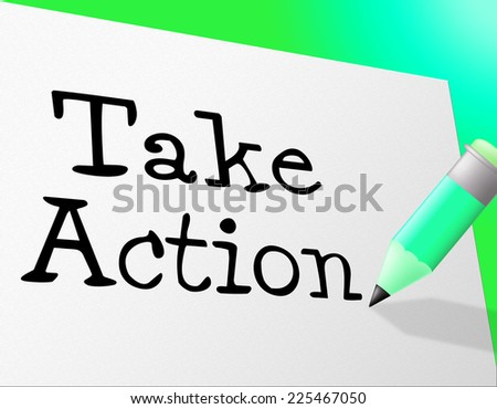Take Action Representing At This Time And Now - stock photo