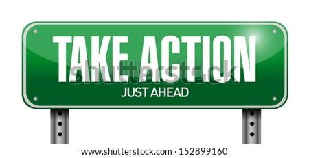 take action road sign illustration design over a white background - stock photo