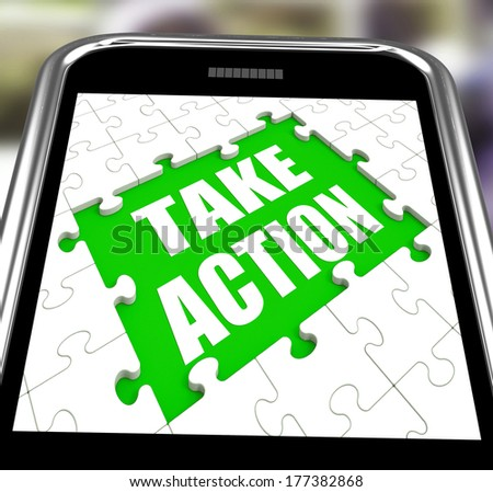 Take Action Smartphone Meaning Urge Inspire Or Motivate