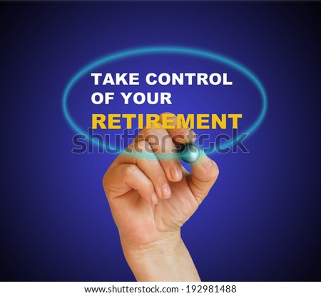 take control of your retirement - stock photo