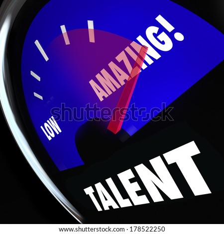 Talent Word Measurement Gauge Rate Your Skills Compare Abilities - stock photo