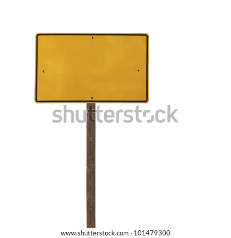 Tall blank isolated yellow road sign on a wooden post. - stock photo