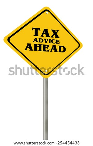 Tax advice concept with sign post isolated on white