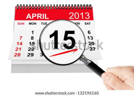 Tax Day Concept. 15 april 2013 calendar with magnifier on a white background - stock photo