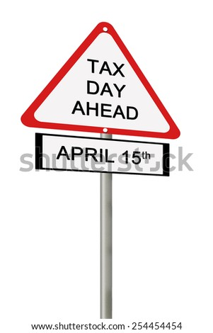 Tax day concept with sign post isolated on white - stock photo