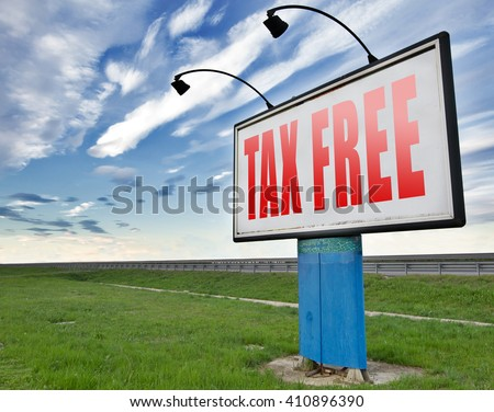 Tax free zone or not paying taxes low price shop having good credit financial success paying debts for financial freedom taxfree, road sign bilboard. - stock photo