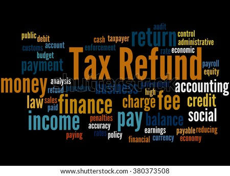 Tax Refund, word cloud concept on black background. - stock photo