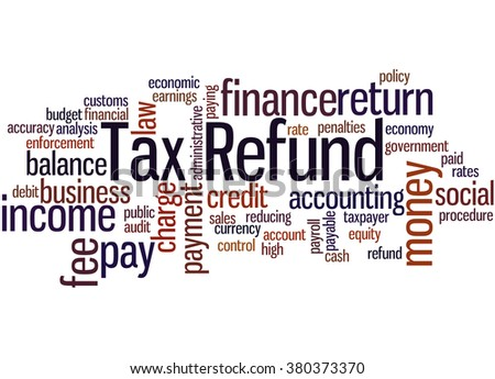 Tax Refund, word cloud concept on white background