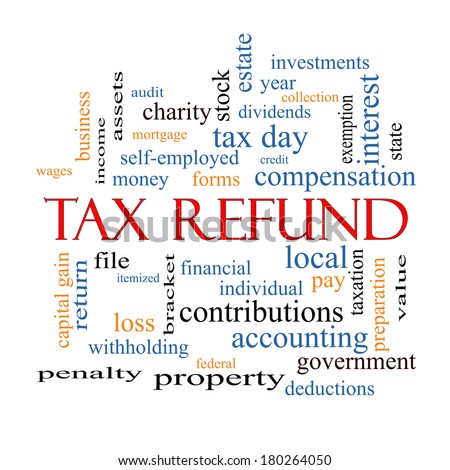 Tax Refund Word Cloud Concept with great terms such as income, file, money and more. - stock photo